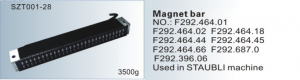 Magnet bar  Used in STAUBLI F292.464.18,45,44,66
