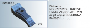 Detector NO. 626372D  626372E Used in ZA203, 205, 209 air-jet loom of TSUDAKOMA in Japan SZT052-3
