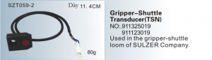 Gripper-Shuttle Transducer TSN NO. 911325019  911123019 Used in the gripper-shuttle loom of SULZER SZT059-2