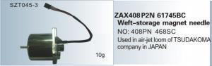 ZAX408 , P2N 61745BC Weft-storage magnet needle NO. 408PN 468SC Used in air-jet loom of TSUDAKOMA SZT045-3